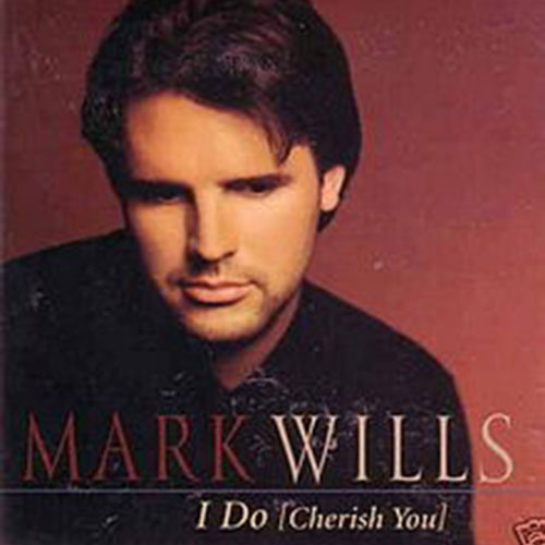 I Do (Cherish You) - Mark Wills
