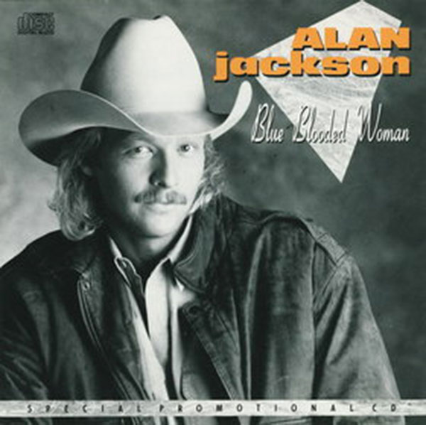 Blue Blooded Woman - Alan Jackson