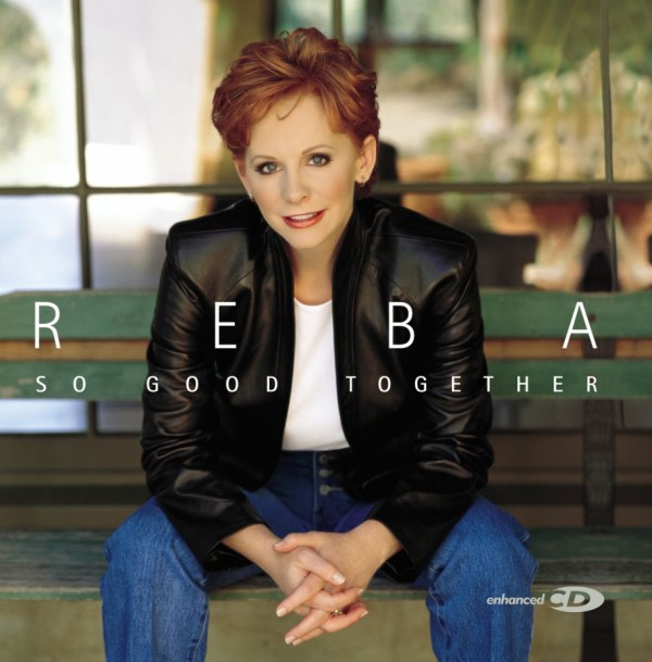 So Good Together - Reba McEntire
