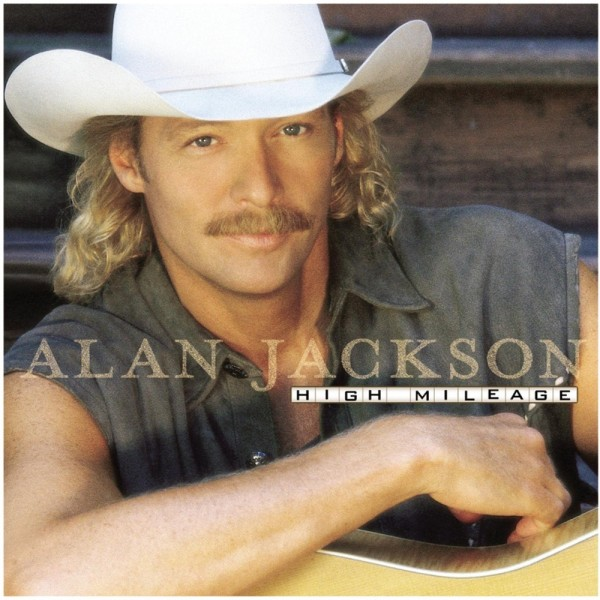 High Mileage - Alan Jackson