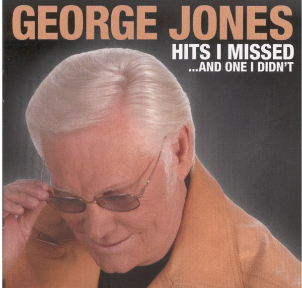 Hits I Missed . . . And One I Didn't - George Jones