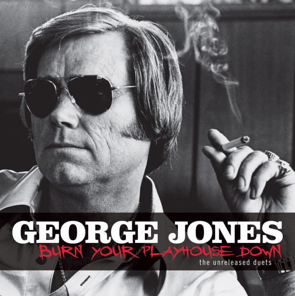 Burn Your Playhouse Down - George Jones